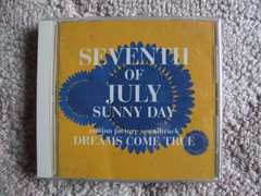 DREAMS COME TRUE CD SEVENTH of JULY SUNNY DAY ����m�F��Used