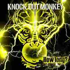 KNOCK OUT MONKEY「How long?」