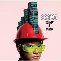 SEAMO / SCRAP & BUILD
