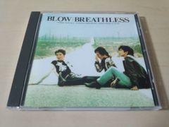 BLOW CD「BREATHLESSブレスレス」ブロウ●