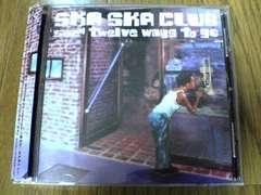 SKA SKA CLUB CD twelve ways to go
