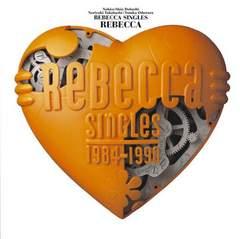 レベッカ  『 REBECCA SINGLESベスト・アルバム』シングル全曲完全収録
