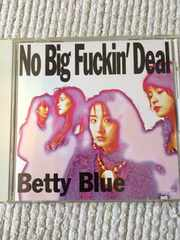 Betty Blue  No Big Fuckin' Deal