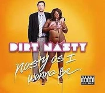 大人気 dirt nasty ヒップホップ nasty as i wanna be hip hop