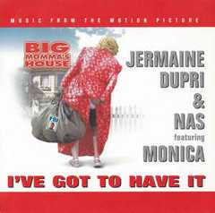 jermaine dupri & nas feat. monica i've got to have it