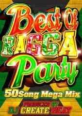 ◆直球レゲエ◆BEST OF RAGGA PARTY◆