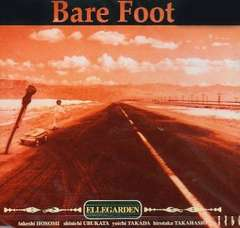 ELLEGARDEN「Bare Foot」2ndSINGLE エルレガーデン