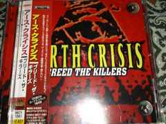 EARTH CRISIS/BREED THE KILLERS アース クライシス