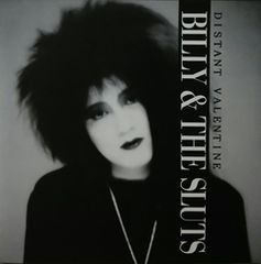 BILLY & THE SLUTS「DISTANT VALENTINE」ビリスラ